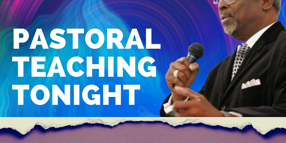 Tuesday Pastoral Teachings @6:30 PM