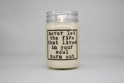 NEVER LET THE FIRE BURN OUT CANDLE