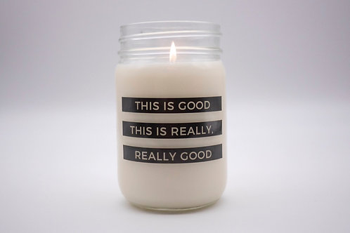 THIS IS GOOD CANDLE