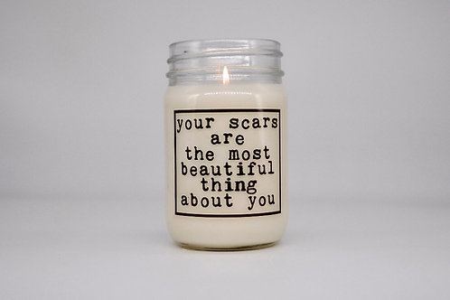 YOUR SCARS ARE BEAUTIFUL CANDLE