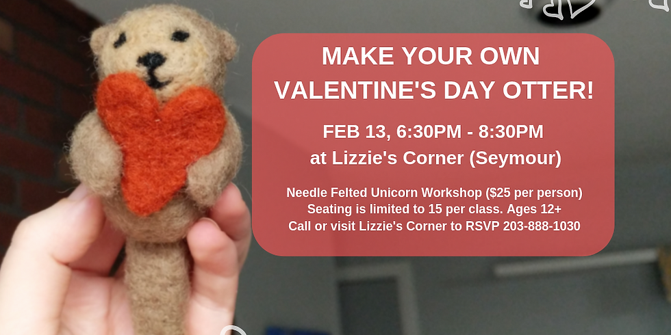 TO BE RESCHEDULED -Make Your Valentine An Otter With A Heart