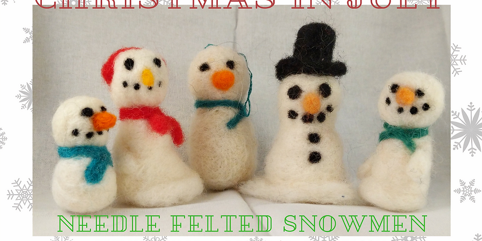 Christmas In July - Needle Felted Snowman