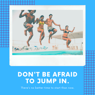 Don't be afraid to jump in.png