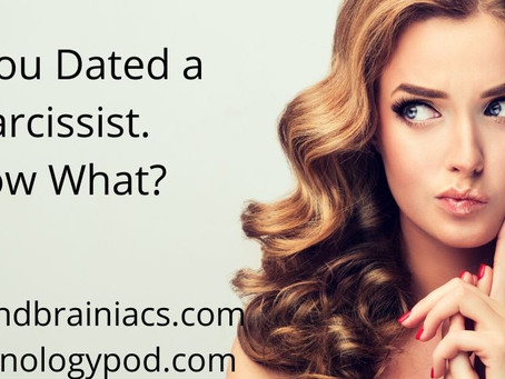 So You Dated A Narcissist. Now What?