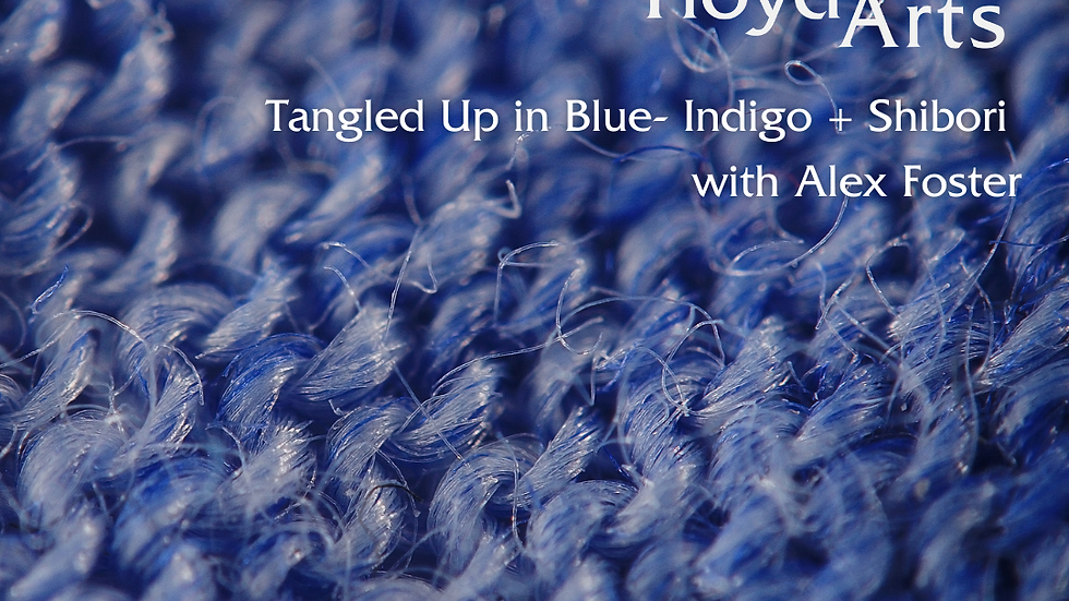 Tangled Up in Blue - Indigo + Shibori Fiber Arts - 4/17/21 (FIB-041721)