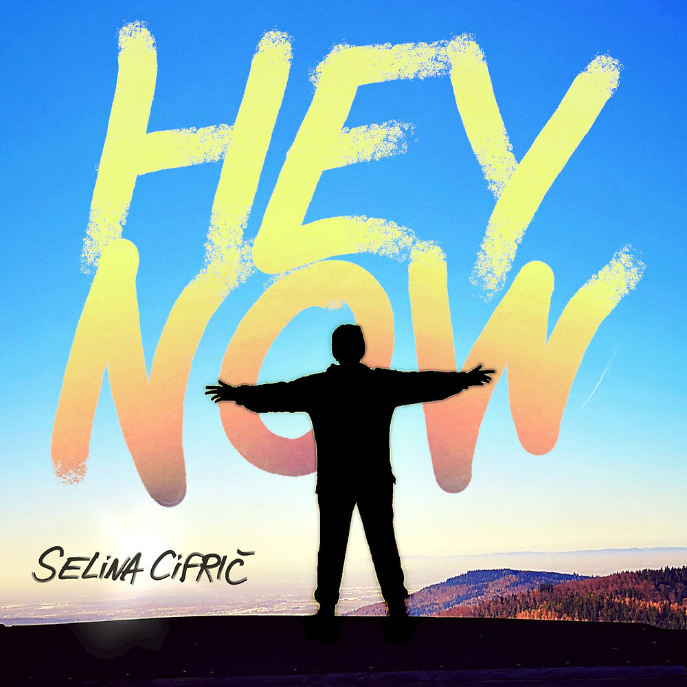 Cover der Single Hey Now von Selina Cifric