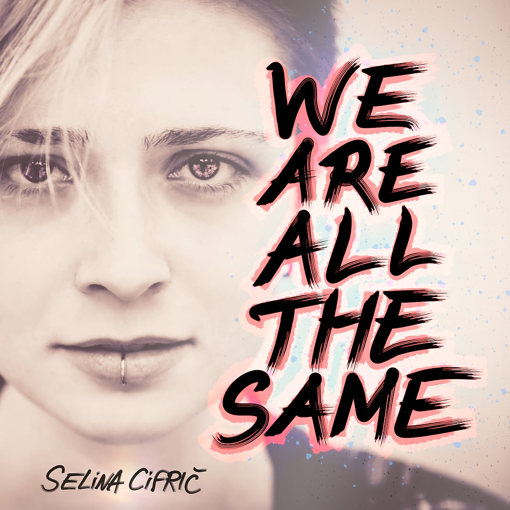 Cover der Single We Are All The Same von Selina Cifric