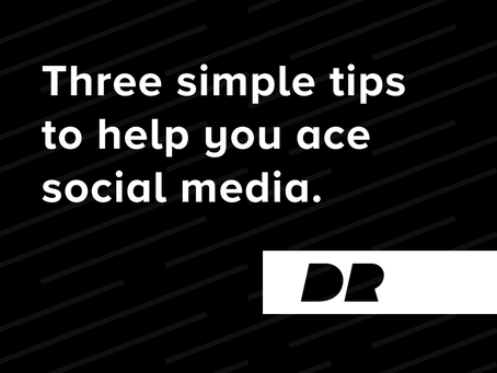 Three simple tips to help you ace social media