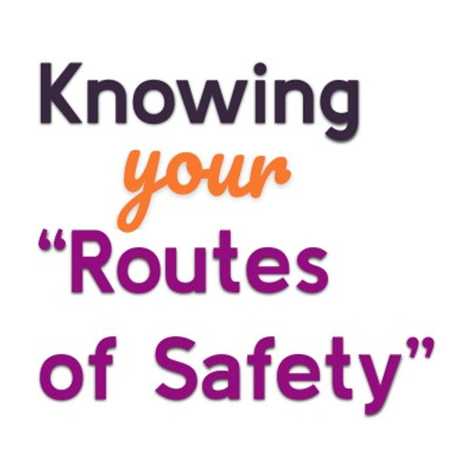 Knowing Your Routes of Safety - 1 hr Virtual Workshop