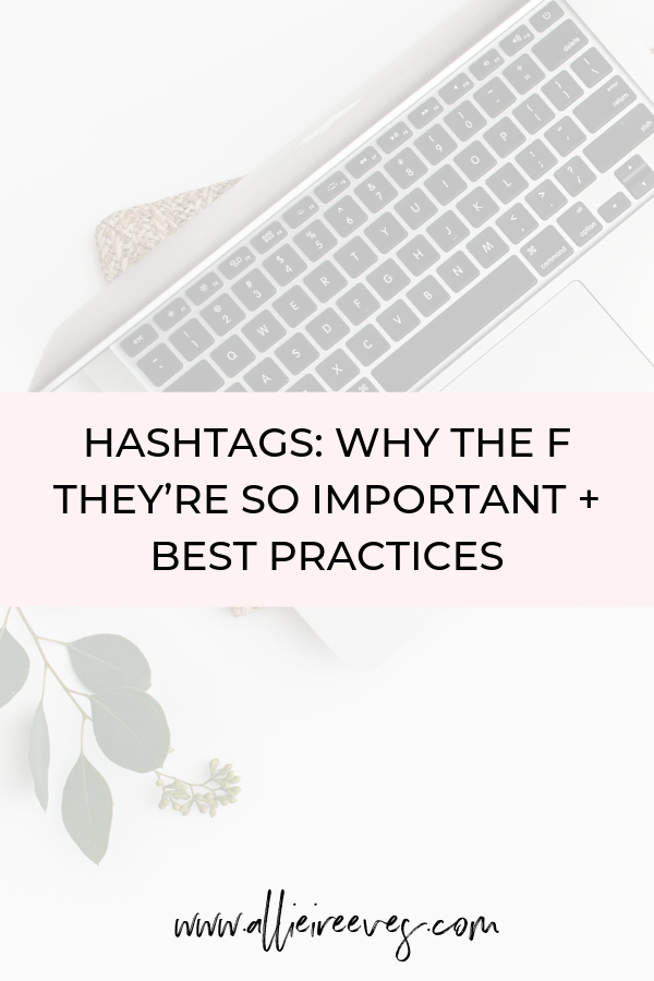 Hashtags: Why the F They're So Important + Best Practices