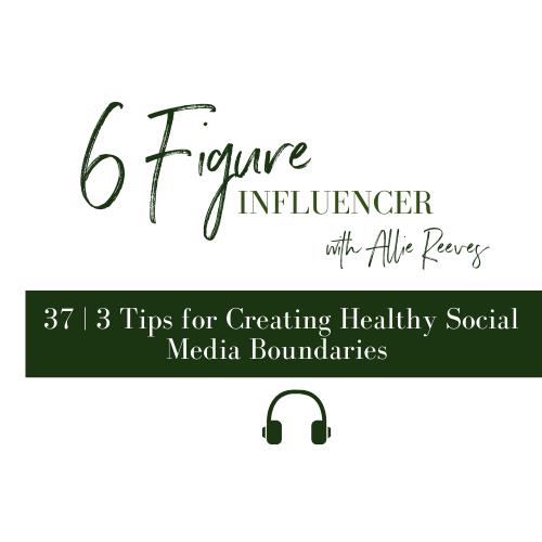 37 | 3 Tips for Creating Healthy Social Media Boundaries