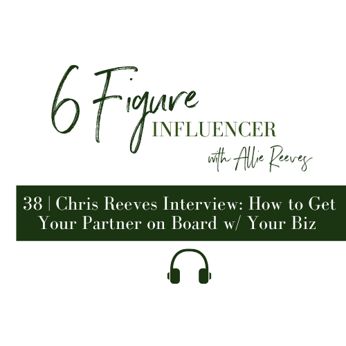 38 | Chris Reeves Interview: How to Get Your Partner on Board w/ Your Biz