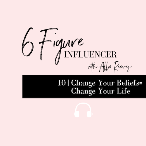 10 | Change Your Beliefs = Change Your Life