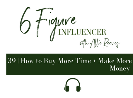39   How to Buy More Time + Make More Money