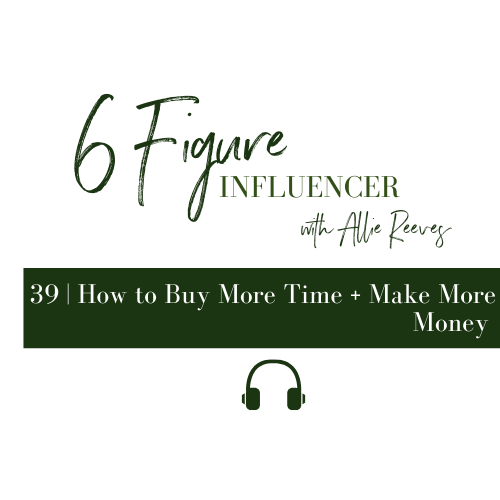 39 | How to Buy More Time + Make More Money
