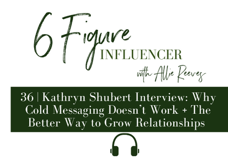 36   Kathryn Shubert: Why Cold Messaging Doesn't Work + The Better Way to Grow Relationships