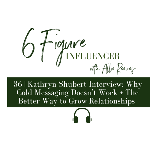 36 | Kathryn Shubert: Why Cold Messaging Doesn't Work + The Better Way to Grow Relationships