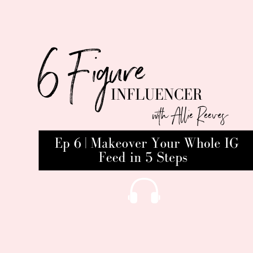 6 | Makeover Your Whole IG Feed in 5 Steps