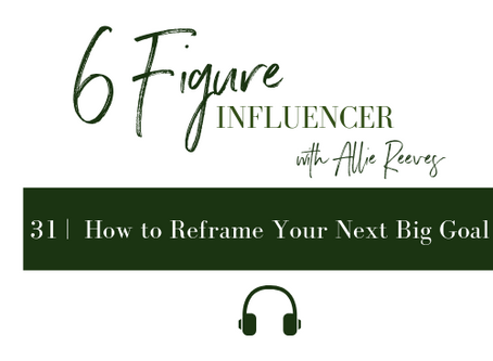 31    How to Reframe Your Next Big Goal