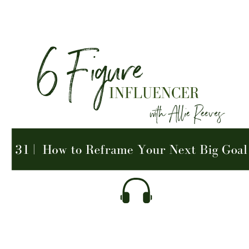 31 |  How to Reframe Your Next Big Goal