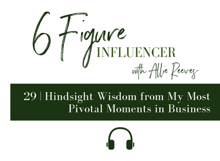 29   Hindsight Wisdom from My Most Pivotal Moments in Business