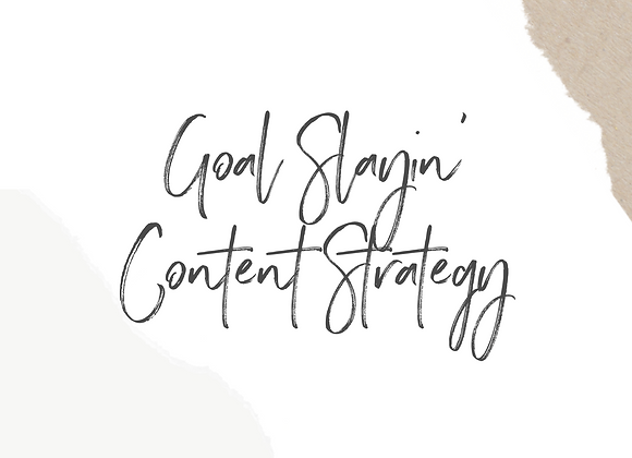 Goal Slayin' Content Strategy