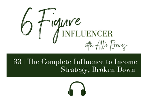 33   The Complete Influence to Income Strategy, Broken Down