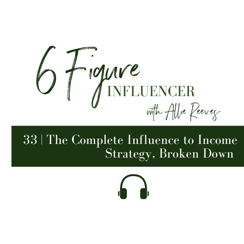 33 | The Complete Influence to Income Strategy, Broken Down