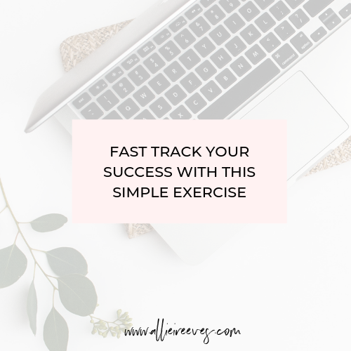 Fast Track Your Success with This Simple Exercise