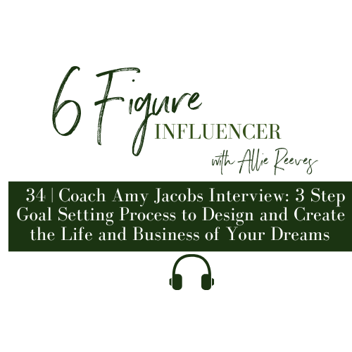 34 | Amy Jacobs: 3 Step Goal Setting Process to Design & Create the Life and Business of Your Dreams