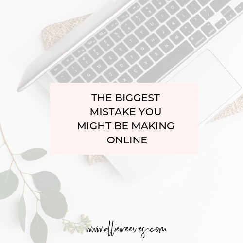 The Biggest Mistake You Might be Making Online