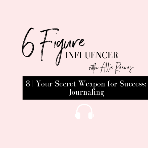 8 | Your Secret Weapon for Success: Journaling