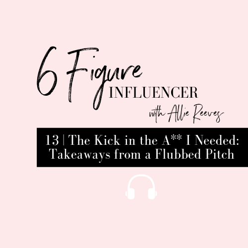 13 | The Kick in the A** I Needed: Takeaways from a Flubbed Pitch