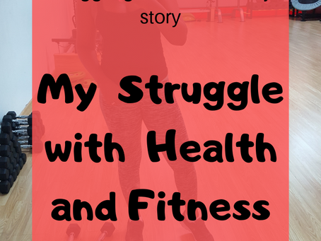 Health and Wellness-My Fitness Journey