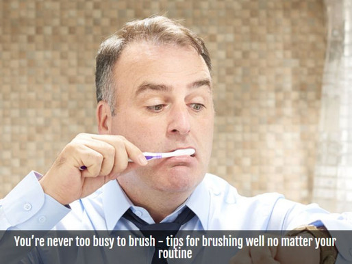 Dental Health Week - Oral Health for Busy Lives