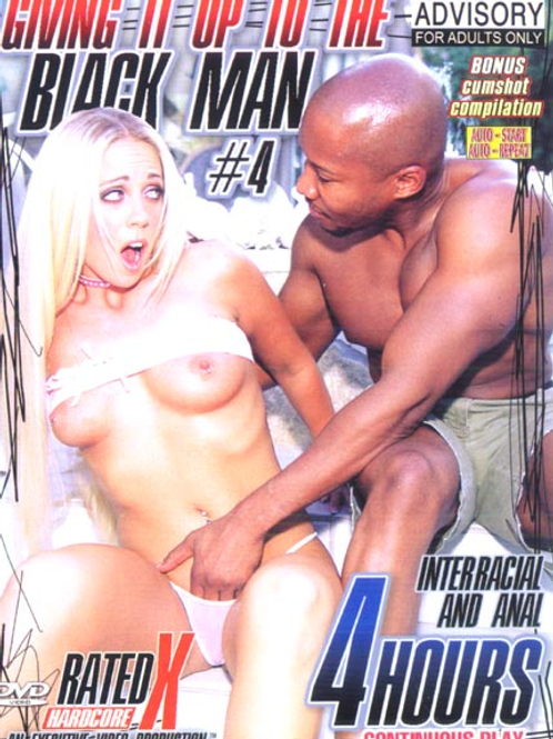 Giving It Up to the Black Man Part 4