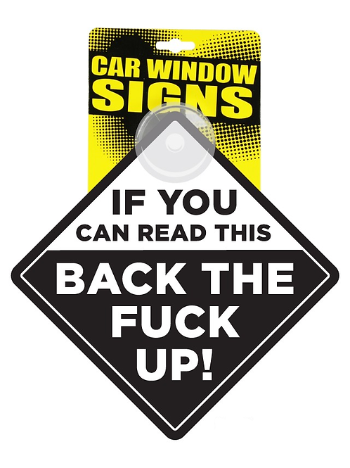 Back The Fuck Up Car Sign