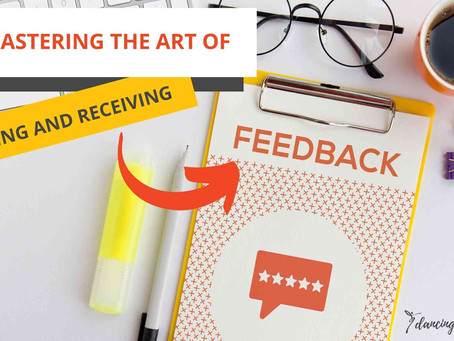 Mastering the Art of Giving and Receiving Feedback