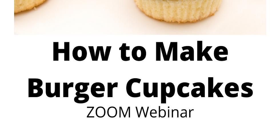 Making Burger Cupcakes Webinar