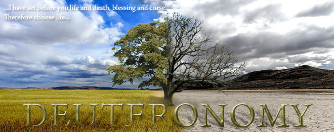 Choose Life - Deuteronomy