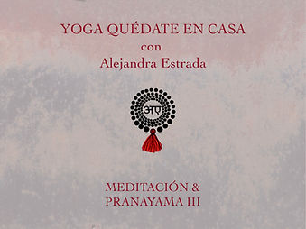 Meditación y Pranayama III