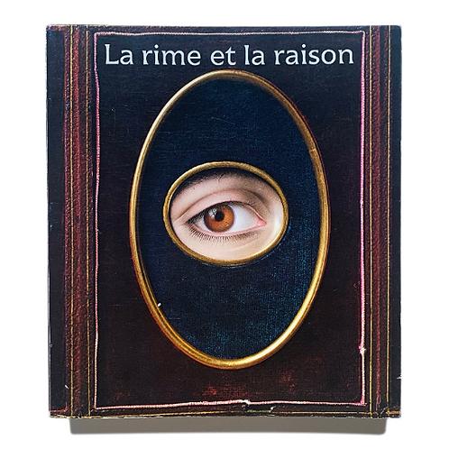 La Rime et La Raison, 1984. Exhibition catalog from the Ménil collection.