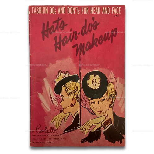 Hats, Hair-do's, Makeup: Fashion Do's and Don'ts for Head and Face, 1943.