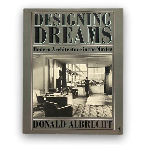 Designing Dreams: Modern Architecture in the Movies, 1986.