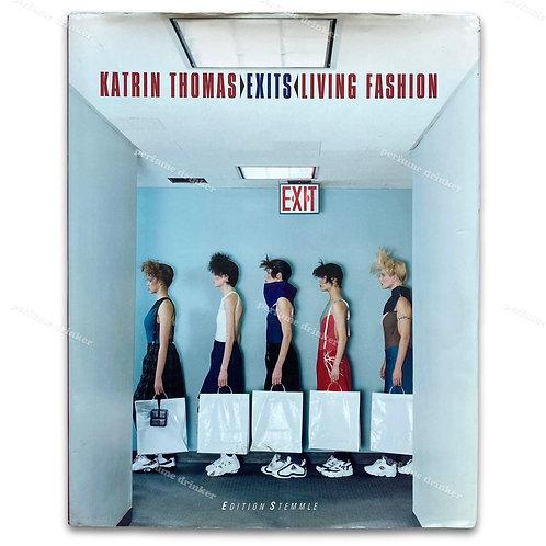 Exits: Living Fashion, 1999. By Katrin Thomas.