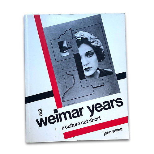 The Weimar Years: A Culture Cut Short, 1984.