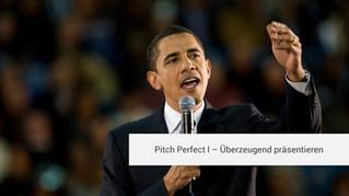 Pitch Perfect I - Überzeugend präsentieren