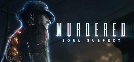 Murdered- Soul Suspect