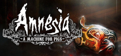 Amnesia- A Machine For Pigs
