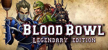 Blood Bowl- Legendary Edition